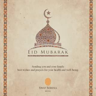 May be an image of text that says 'EID MUBARAK XX294 Sending you and your family best wishes and prayers for your health and well- well-being. SWAT SERENA HOTEL'