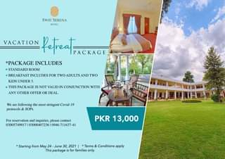 May be an image of outdoors and text that says 'SWAT SERENA HOTEL VACATION fetreat PACKAGE *PACKAGE INCLUDES STANDARD ROOM .BREAKFAST INCLUDES FOR TWO ADULTS AND TWO KIDS UNDER THIS PACKAGE IS NOT NOTVALID IN CONJUNCTION WITH ANY OTHER OFFER OR DEAL. We are following the most stringent Covid 19 protocols & SOPs. For reservation and inquiries, please contact 03005749917 03000407236 PKR 13,000 Starting from May 24 June 30, 2021 Terms Conditions apply This package is for families only.'